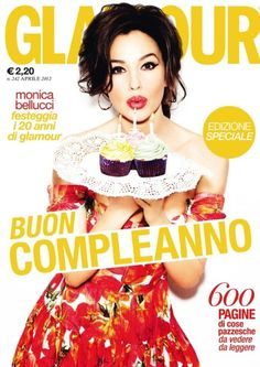 Monica Bellucci -  Glamour Italia Magazine April 2012 - photographed by Ellen Von Unwerth. On the cover, Bellucci holds festive cupcakes and blows out the candles in honor of the 20th anniversary of the publication.