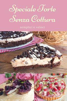 SPECIALE TORTE SENZA COTTURA ricette semplici e veloci