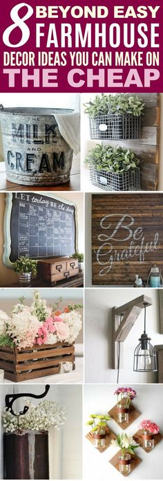 These 8 Farmhouse Decor Ideas Are PERFECT To Make On The Cheap If You Are Looking To Get That Fixer Upper Rustic Style!