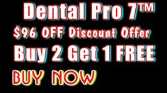 Buy Dental Pro 7 | Buy 2 Get 1 Free | Get $96 Off Discount | Dental Pro 7™