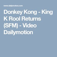 Donkey Kong - King K Rool Returns (SFM) - Video Dailymotion