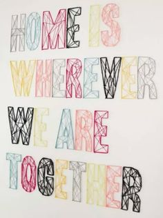 Home is wherever we are together met draad