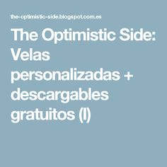 The Optimistic Side: Velas personalizadas + descargables gratuitos (I)