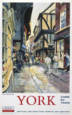 York The Shambles Cobble Street England British Railways Small Metal Steel Sign Retro Poster, Poster Vintage, Vintage Travel Posters, Vintage Ads, Vintage Style, Posters Uk, Train Posters, Railway Posters, Poster Size Prints