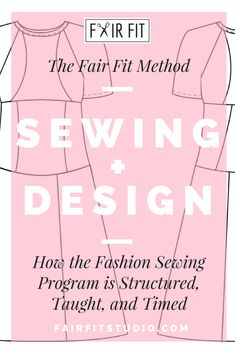 The Fair Fit Method Sewing + Design- FAQS and How the Fashion Sewing Program is Structured, Taught, and Timed — Fair Fit Studio Fashion Design Classes, Become A Fashion Designer, Fashion Sewing, Learn To Sew, Fitness Fashion, Programming, Teaching, Dressmaking, Fashion Designing Courses