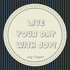 live with Joy - Live with Joy Paper  www.joypaper.com.br