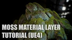 Moss Material Layer - Tutorial (Unreal Engine 4)