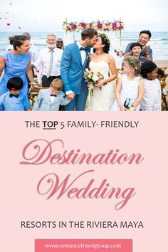 The best family-friendly destination wedding resorts are right here. Click to learn why! #mexicobride #rivieramayawedding #familytravel