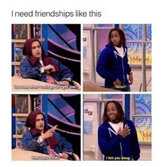 Damn I need these friends