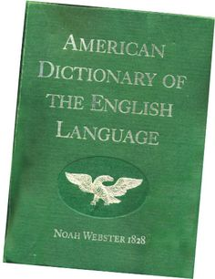 American Dictionary of the English Languages, 1828 edition, Why to use it instead of modern dictionaries.