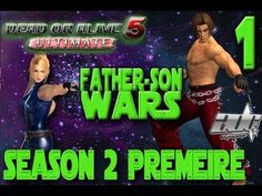 Father Son Wars Season 2 Premiere #1 DEAD OR ALIVE 5 ULTIMATE OHH! (+pla...