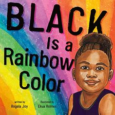 Black Is a Rainbow Color by Angela Joy, illustrated by Ekua Holmes Meaning Of Be, Coretta Scott King, Black History Books, African American History, Rainbow Colors, Childrens Books, Books To Read, Ya Books, The Incredibles