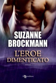 """Romanticamente Fantasy urban fantasy paranormal romance & co.: Anteprima """"L'eroe Dimenticato"""" di Suzanne Brockman..."""