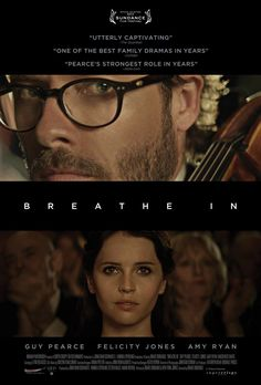 Breathe In is a 2013 American drama film directed by Drake Doremus and starring Guy Pearce, Felicity Jones, and Amy Ryan. Written by Drake D. Guy Pearce, Film Trailer, Movie Trailers, Breathe In 2013, Movie List, Movie Tv, Epic Movie, Movies Showing, Movies And Tv Shows