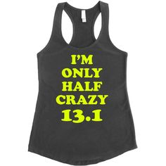 I'm Only Half Crazy 13.1 W Yellow Ink Workout Tanks Racerback Terry... ($19) ❤ liked on Polyvore featuring activewear, activewear tops, black, tanks, tops, women's clothing, fluorescent shirts, neon shirts, racer back shirt and yellow shirt