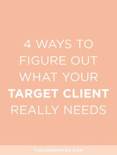 4 Ways to Figure Out What Your Target Client Really Needs << TheCrownFox // branding >> design Business Advice, Business Entrepreneur, Business Planning, Business Marketing, Online Marketing, Online Business, Content Marketing, Digital Marketing, Internet Entrepreneur