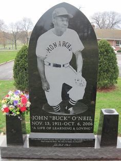 Buck O'Neil - first baseman and manager in the Negro American League, mostly with the Kansas City Monarchs. After his playing days, he worked as a scout, and became the first African American coach in Major League Baseball.