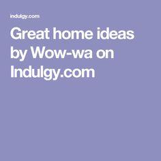 Great home ideas by Wow-wa on Indulgy.com