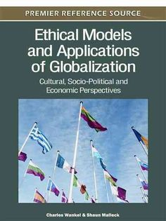 "Ethical models and applications of globalization : cultural, socio-political and economic perspectives / [edited by] Charles Wankel, Shaun Malleck.  Chapter 2 is written by Julianne E. Maurseth of SEBA on the ""Embodied Ethics for Our Interdependent World: How our Micro-level Choices Lead to Macro-Level Impacts."""