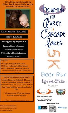 Redmond, OR  Beer 5k,100% of the proceeds go to the Walker Family