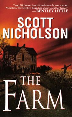 "The Farm.....""Scott Nicholson is my favorite new horror author. His books are entertaining, well-written, and most importantly, scary. I'm a huge fan. Nicholson, like Stephen King, has a true talent for terror.""--Bentley Little, author of The Resort"