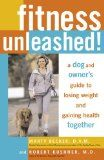 Fitness Unleashed!: A Dog and Owner's Guide to Losing Weight and Gaining Health Together: fitness unleashed