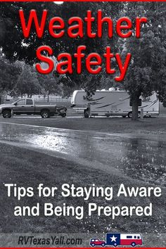 Weather Safety Tips for RVers | RVTexasYall.com | Weather awareness is one of the most important factors in RVing and camping safety. In this post, we talk about tools we use to track the weather, what we do to avoid inclement weather dangers, and the steps we take to stay ready and safe when severe weather finds us on our travels. #weathersafety #rvsafety #rvtips #weather #weatherpreparedness #rvtexasyall