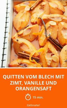 Quitten vom Blech mit Zimt, Vanille und Orangensaft Quince from tin with cinnamon, vanilla and orange juice – smarter – calories: 204 kcal – time: 15 min. Healthy Juice Recipes, Juicer Recipes, Healthy Recipes On A Budget, Cooking On A Budget, Fruit Recipes, Dessert Recipes, Clean Eating Soup, Clean Eating Recipes, Budget Freezer Meals