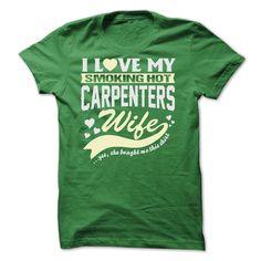 I LOVE MY SMOKING HOT Carpenters WIFE T Shirt, Hoodie, Sweatshirt