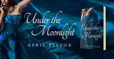 Under the Moonlight by April Feezor is available on amazon. Book cover designed by #Beetiful http://amzn.com/B011ZALXDG/?tag=beetifulcom-20 #book