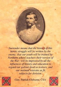 Cleburne, Ireland's gift to the South. Civil War Quotes, Civil War Art, American Civil War, American History, Satire, Southern Heritage, Southern Pride, Confederate States Of America, Confederate Flag