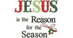 Jesus Is The Reason For The Season Christmas Filled Machine Embroidery Design Digitized Pattern  4x4 hoop - 3.33 x 3.86 inches;  8,375 stitches 5x7 hoop - 4.83 x 5.61 inches; 16,563 stitches 6x10 hoop - 6.03 x 7.01 inches; 21,746 stitches  This machine embroidery