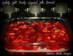 Sandra's Alaska Recipes: SANDRA'S LICKITY-SPLIT FRUITY LAYERED JELLO DESSERT