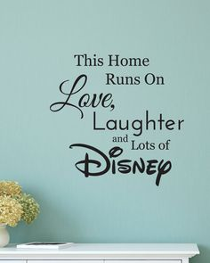Vinyl Wall Decal - This house runs on love, laughter and lots of Disney