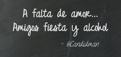 20160215 A falta de amor... Amigos fiesta y alcohol @Candidman