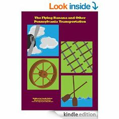 The Flying Banana and Other Pennsylvania Transportation [Kindle Edition] Sandy Sieber (Author)