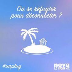 Où se réfugier pour déconnecter ? Quelques pistes aujourd'hui sur Nova ! #ItTakesCourage #Unplug