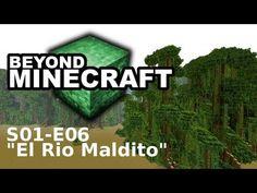 """Beyond Minecraft - s01e06 : """"El Rio Maldito"""""""