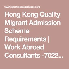 Hong Kong Quality Migrant Admission Scheme Requirements | Work Abroad Consultants -70222 13466