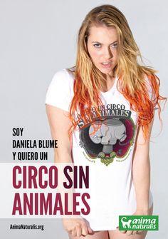 """La actriz y locutora española Daniela Blume dice """"Yo Quiero Un Circo Sin Animales"""".  http://www.animanaturalis.org/d/532/"""