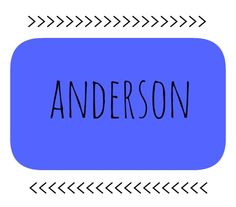 Baby name: Anderson, son of Andrew. Anderson Drew sounds like Andrew