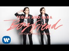 Tegan and Sara - Boyfriend [OFFICIAL MUSIC VIDEO] - YouTube
