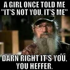 duck dynasty quotes... Probably my favorite