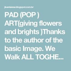 PAD (POP ) ART(giving flowers and brights )Thanks to the author of the basic Image. We Walk ALL TOGHETER.___LINK.: art your cycle, your food — this video explains how best to use...