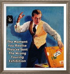 Wrong Exhibition - Museum Poster. Some museum humor for the office or staff…