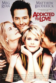Addicted To Love (1997) Maggie's and Sam's former partners are in love; she wants revenge and he wants his lost love back, so they work together to break up the happy couple.