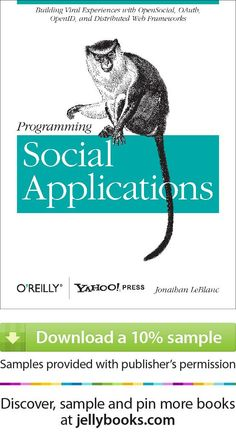 'Programming Social Applications' by Jonathan LeBlanc - Download a free ebook sample and give it a try! Don't forget to share it, too.