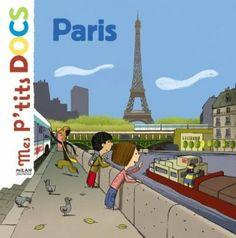 LECTURE - Mes P'tits docs : Paris de Stéphanie Ledu - La plus belle ville du monde? Pour certains, c'est sûr. En tout cas, c'est la ville la plus visitée au monde. La tour Eiffel, la cathédrale Notre-Dame, le métro, les jardins, le sous-sol, les musées, les marchés... que de lieux à découvrir! En route pour la visite!,des 3ans