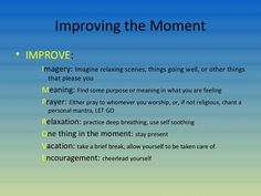 #DBT #IMPROVE the Moment | Pinned by Melissa K. Nicholson, LMSW http://www.mkntherapy.com