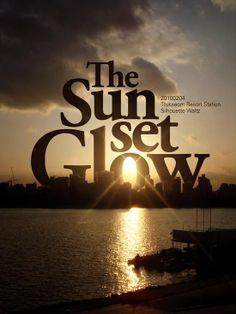 The sunset glow #typography   #typographyposter